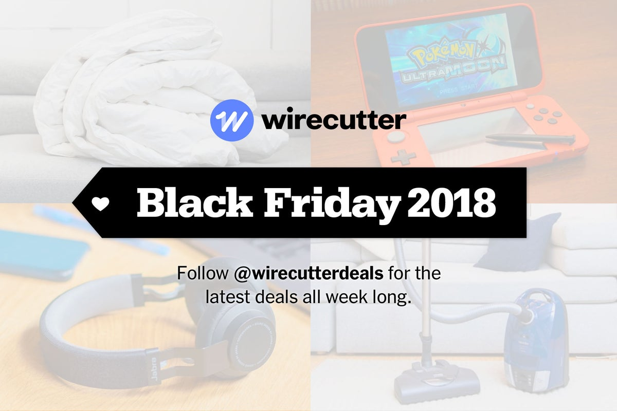 Early Black Friday Deals 2018 According To Wirecutter