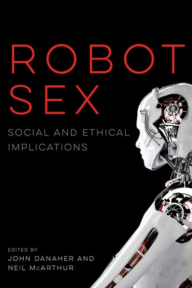 Book cover of Robot Sex: Social and Ethical Implications.
