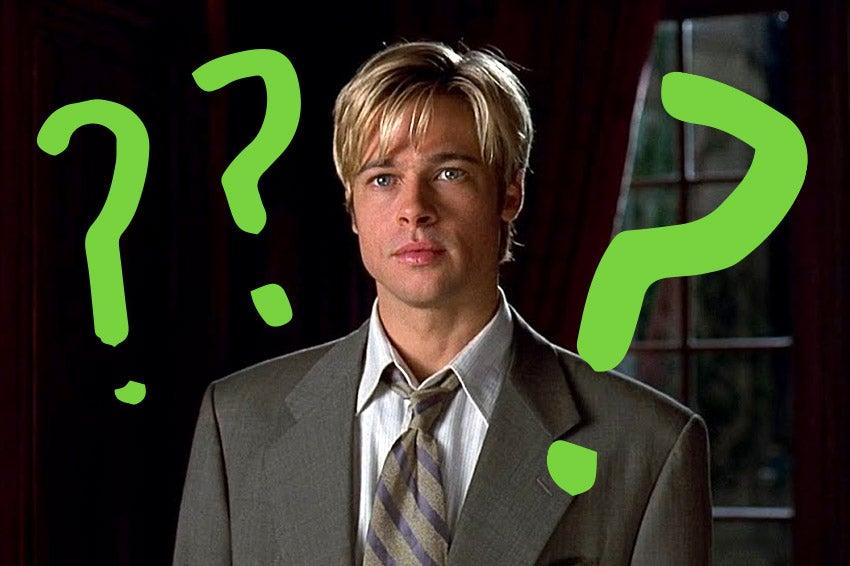 Brad Pitt in Meet Joe Black, for some reason.
