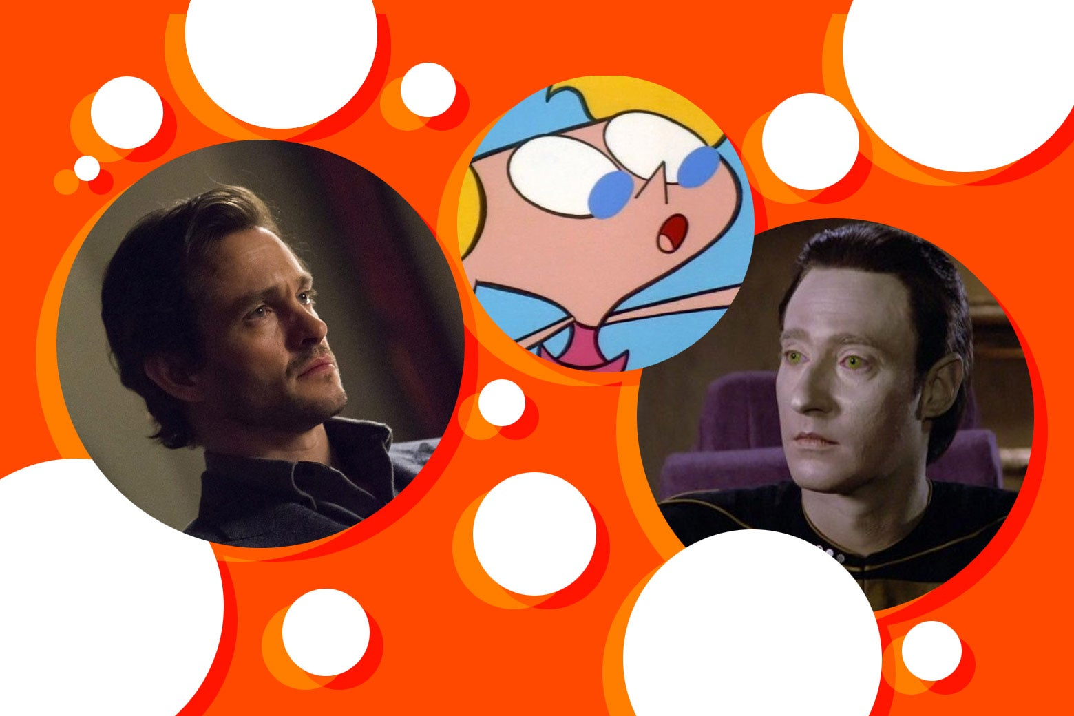 Data from Star Trek, Will Graham from Hannibal, and Deedee from Dexter's Laboratory.