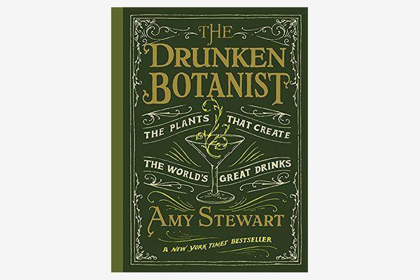 """""""The Drunken Botanist"""" by Amy Stewart"""