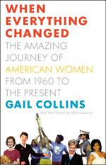 When Everything Changed by Gail Collins.
