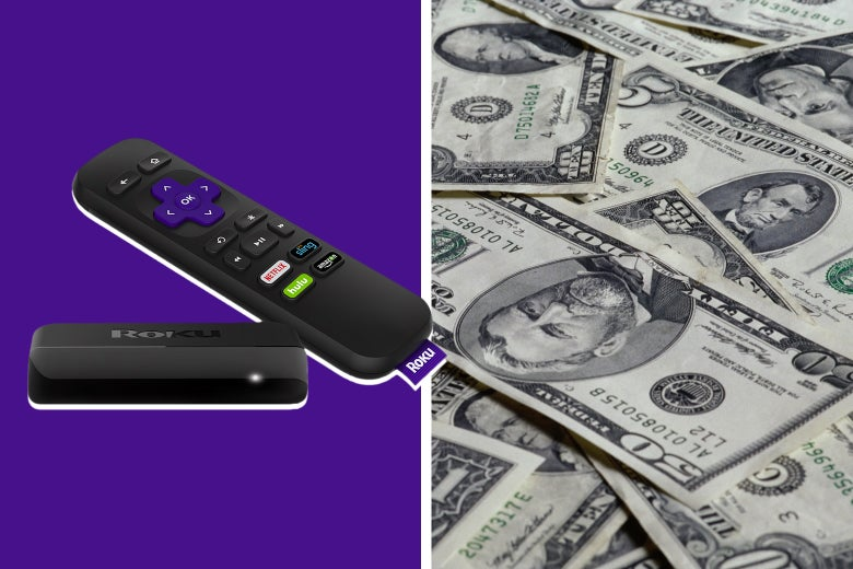 A Roku device on one side, a pile of money on the other.