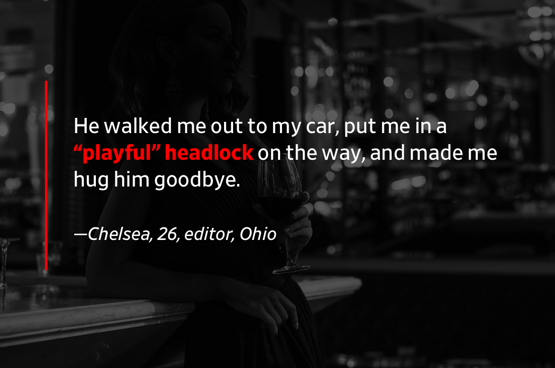 "Pullquote: It ended with him walking me out to my car, putting me in a ""playful"" headlock on the way, and making me hug him goodbye."