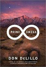 Point Omega by Don DeLillo.