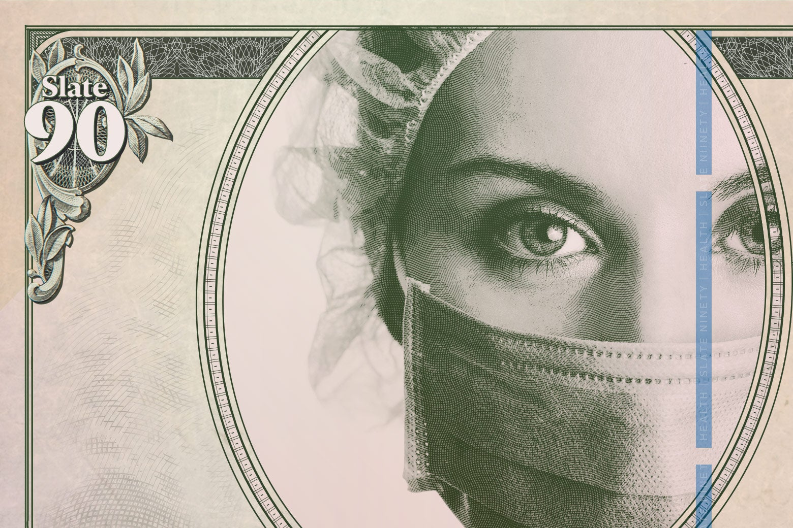 Photo illustration: a Slate 90 modified bill with an image of a surgically masked woman in the center.