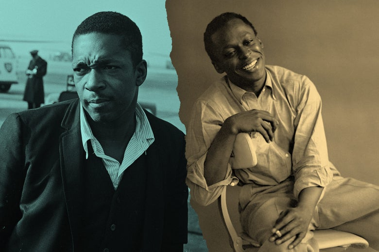 John Coltrane and Miles Davis.