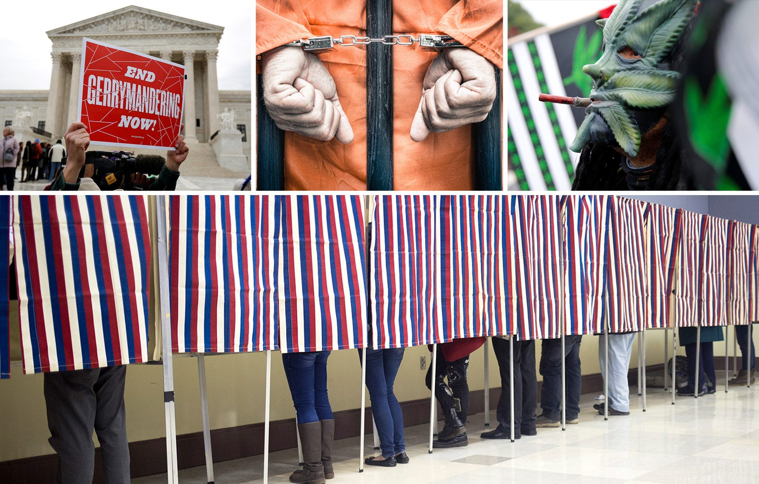 "Collage of a sign reading ""END GERRYMANDERING NOW!"" held up outside the Supreme Court, a prisoner's hands in handcuffs, a person wearing a marijuana leaf mask and smoking a joint, and a row of people in voting booths."