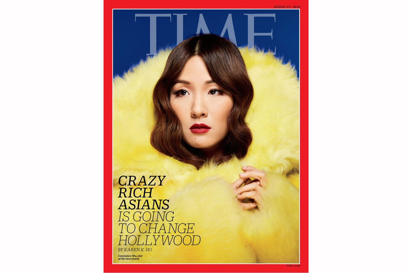 "On the cover of Time Magazine, Constance Wu's head is engulfed by a jacket of fluffy yellow fur that takes up most of the cover. The headline is ""Crazy Rich Asians Is Going to Change Hollywood."""