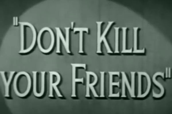 """A film title screen reading """"Don't Kill Your Friends."""""""