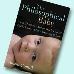The Philosophical Baby by Alison Gopnik.