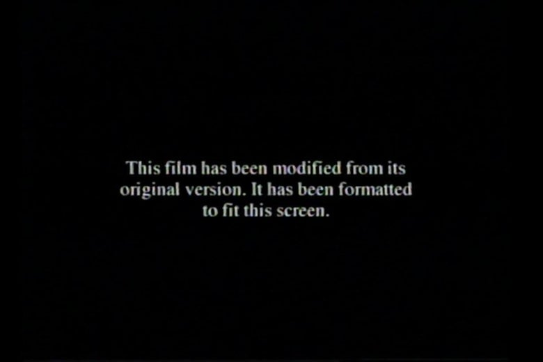 Black scsreen that says, This film has been modified from its original version. It has been formatted to fit this screen.