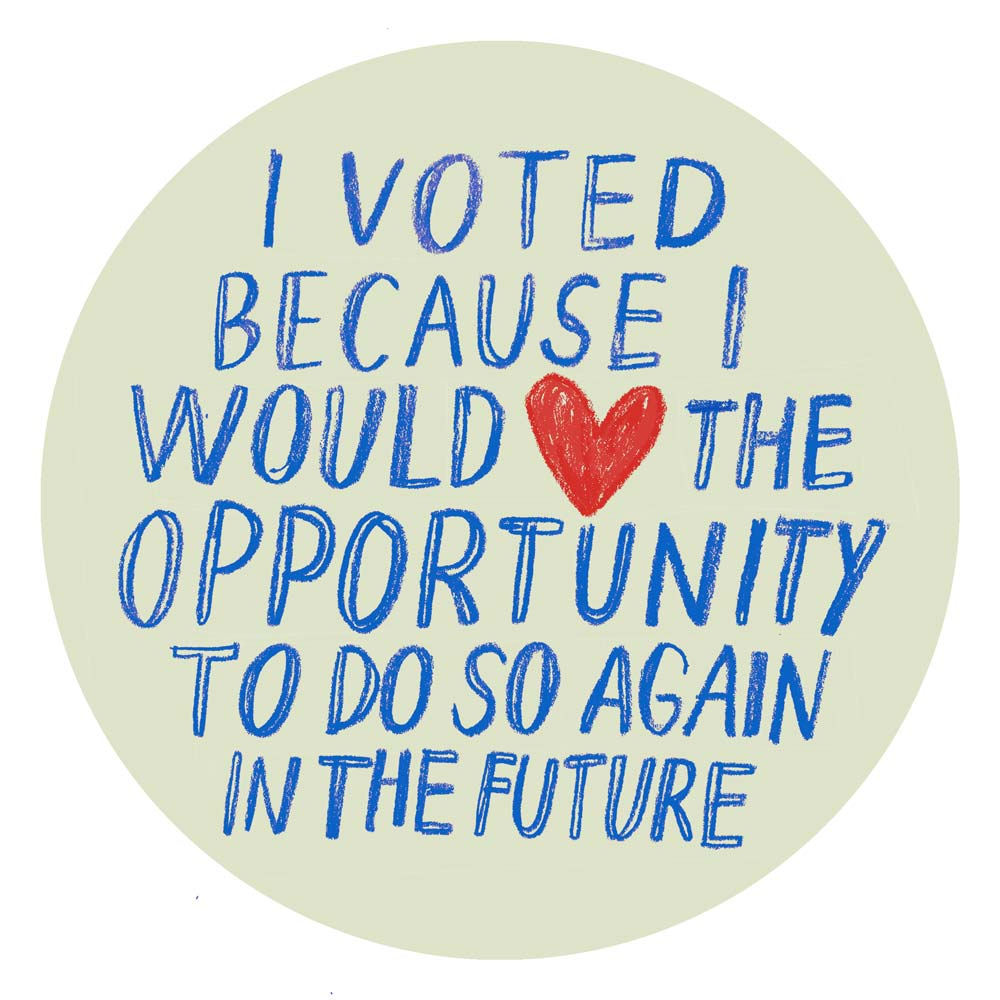 """I voted because I would <3 the opportunity to do so again in the future"" stickers."