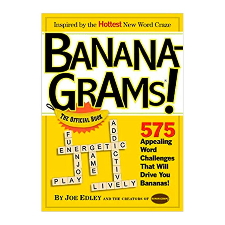 Banana-Grams! The Official Book. 575 Appealing Word Challenges That Will Drive You Bananas!