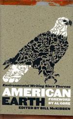 American Earth: Environmental Writing Since Thoreau by Bill McKibben.