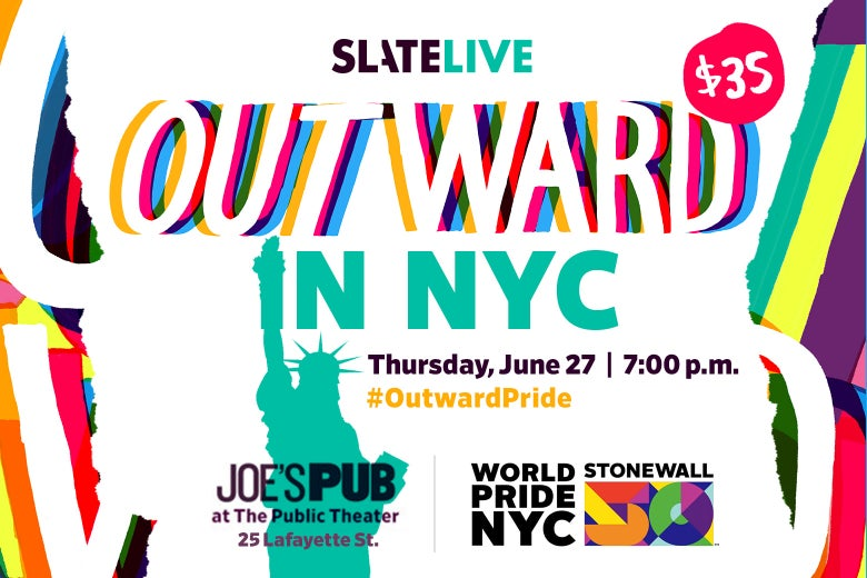 Slate Live Outward Live in NYC WorldPride