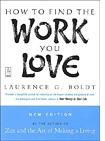'How To Find the Work You Love' by Laurence G. Boldt