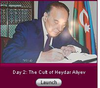 Click here to launch a slide show on day 2: the cult of Heydar Aliyev.