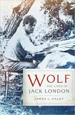 Wolf: THe Lives of Jack London.