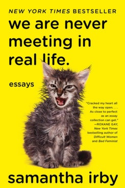 We Are Never Meeting in Real Life