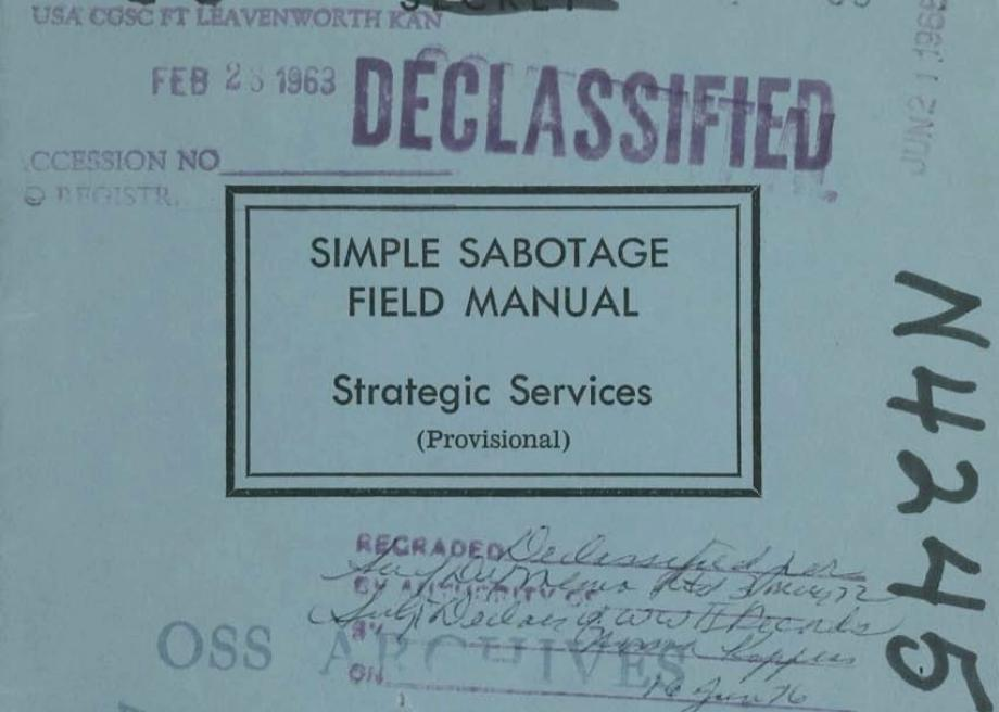 The Simple Sabotage Field Manual: The Early Spy Manual, From the Office of  Strategic Services, That Turned Bad Middle Management Into an Espionage  Tactic