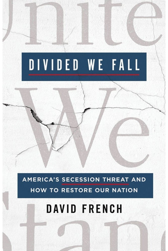 Book jacket of Divided We Fall: America's Secession Threat and How to Restore Our Nation by David French
