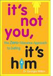 """""""It's Not You, It's Him"""" by Dr. Georgia Witkin"""