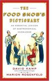 The Food Snob's Dictionary by David Kamp and Marion Rosenfeld.