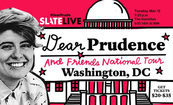 Dear Prudence and Friends Live in DC
