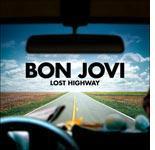 Lost Highway, Bon Jovi.