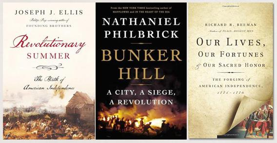 Revolutionary Summer; Bunker Hill: A City, A Siege, A Revolution; Our Lives, Our Fortunes: Our Sacred Honor.