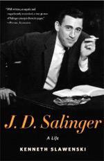 J. D. Salinger: A Life. By Kenneth Slawenski