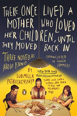 Book cover of There Once Lived a Mother Who Loved Her Children, Until They Moved Back In: Three Novellas About Family.