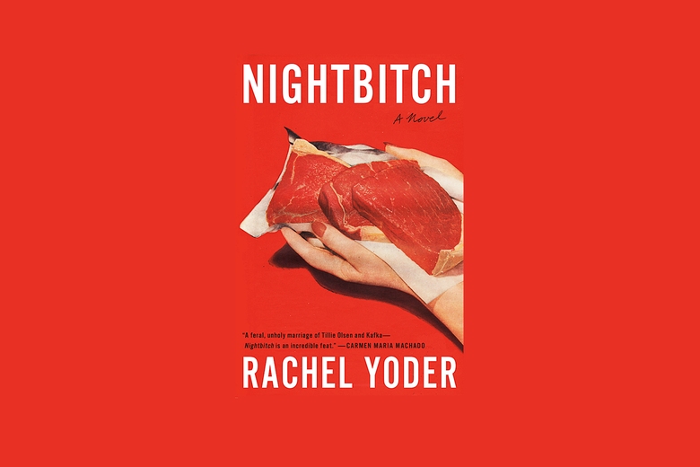 The cover of Nightbitch by Rachel Yoder depicting a woman's hand holding a piece of raw meat.