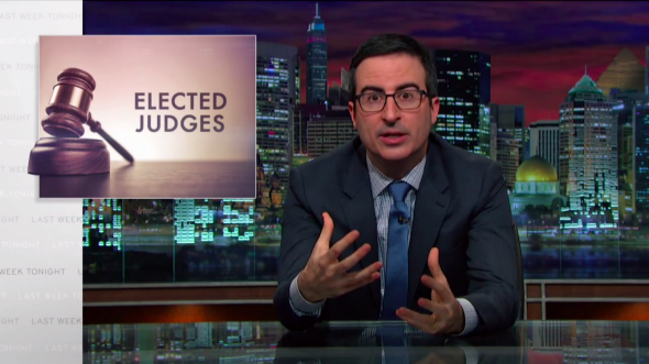 "John Oliver on elected judges: Last Week Tonight tackles judicial elections in ""main story"" uploaded to YouTube (VIDEO)."
