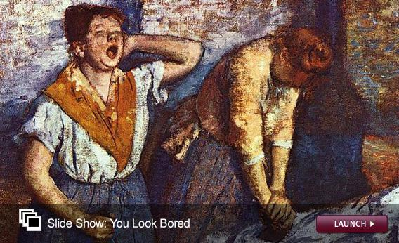 Click to launch a slideshow of art that hits on boredom.