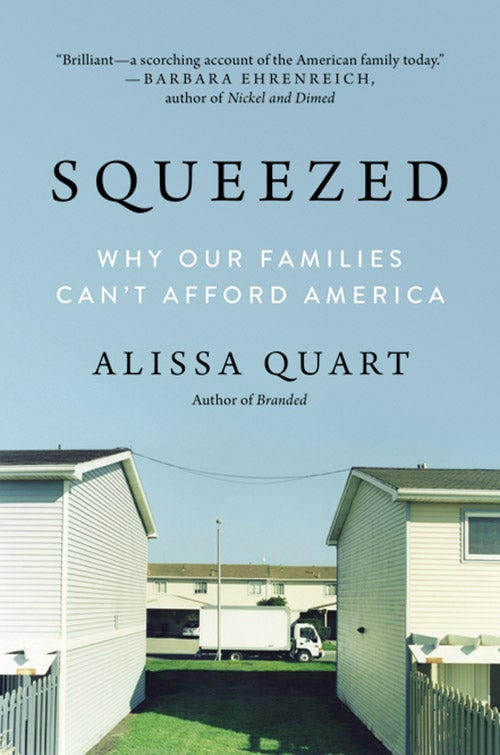 A truck is seen in the space between two houses. It is the cover for Squeezed: Why Our Families Can't Afford America.