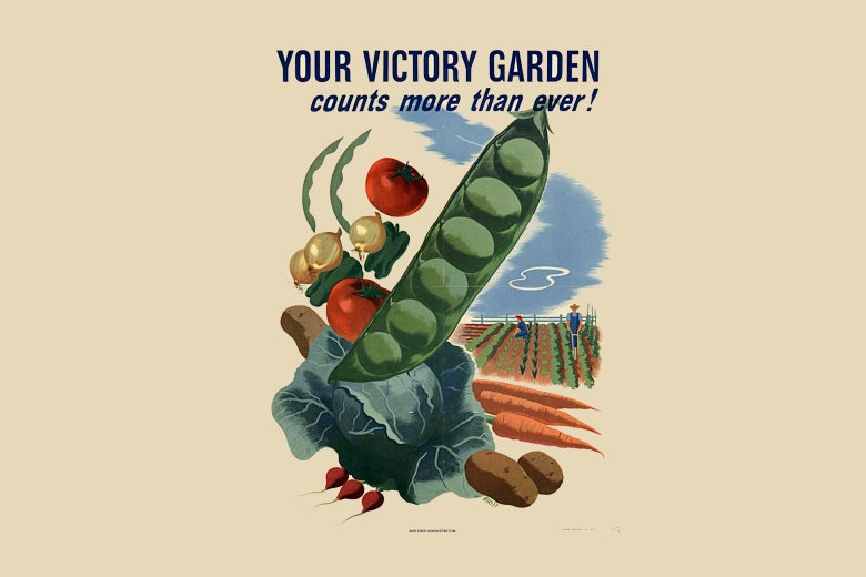 "A poster reads ""Your victory garden counts more than ever!"" over images of vegetables."