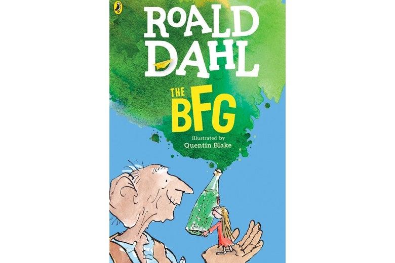 The BFG by Roald Dahl.