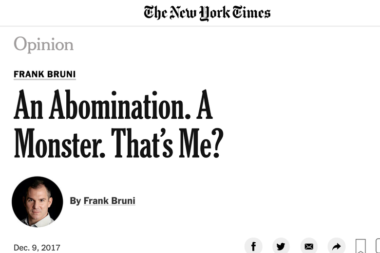 "A screenshot of Frank Bruni's column titled ""An Abomination. A Monster. That's Me?"""