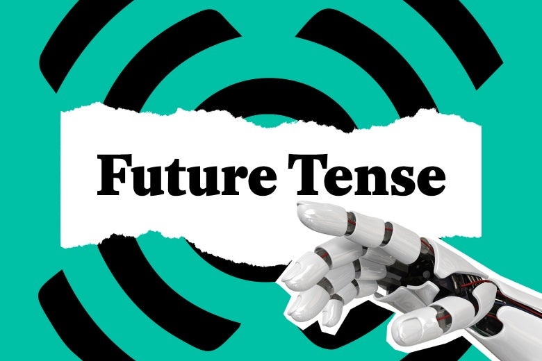Sign up for the Future Tense newsletter, Slate's coverage of technology and our lives