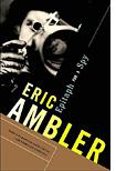 'Epitaph for a Spy' by Eric Ambler
