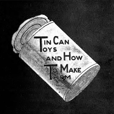 Cover of Tin Can Toys and How to Make Them, 1916