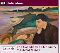 Edvard Munch. Click here to see a slide show.