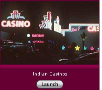 Click here for a slide show on Indian Casinos.