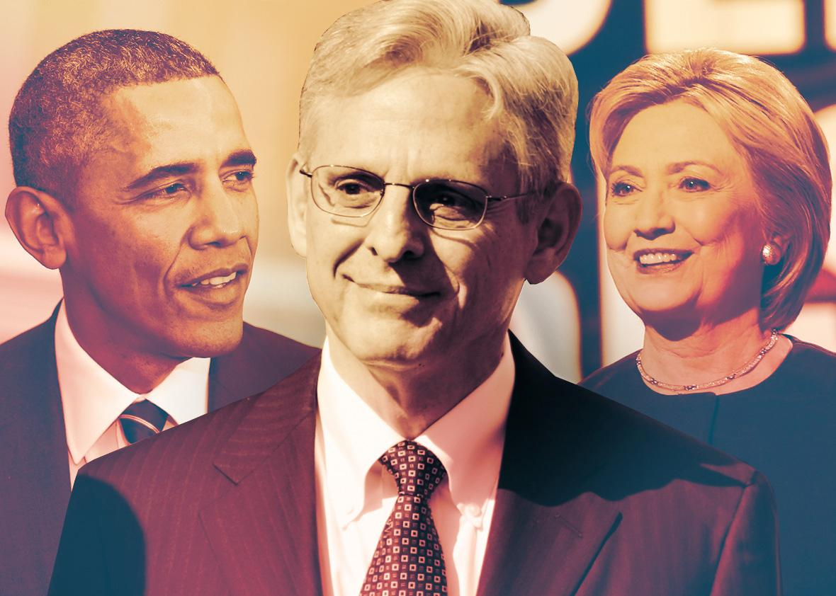 Barack Obama, Merrick Garland, Hillary Clinton.