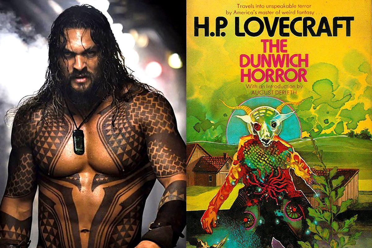 Jason Momoa as Aquaman and the cover of The Dunwich Horror by H.P. Lovecraft.