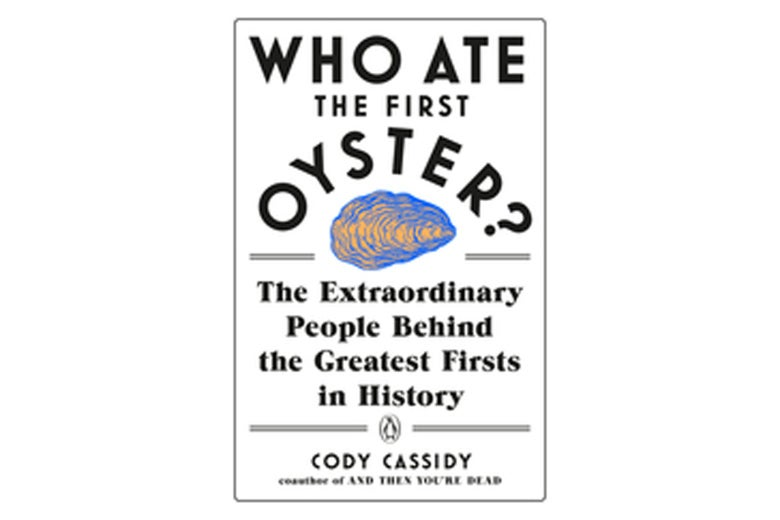 Who Ate the First Oyster? book cover