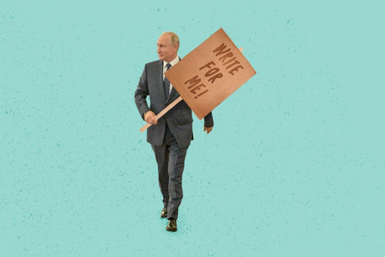 "Vladimir Putin holding a sign that reads, ""Write for me!"""