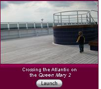 Crossing the Atlantic on the Queen Mary 2. Click here to launch slide show.